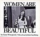 Women are beautiful by Garry Winogrand