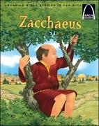 Zacchaeus (Arch Books) by Loyal A. Kolbrek