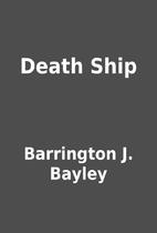 Death Ship by Barrington J. Bayley