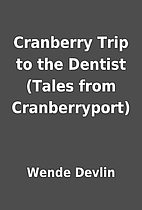 Cranberry Trip to the Dentist (Tales from…
