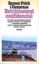 Estrictament confidencial by Ramon Folch i…