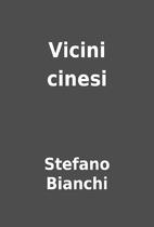 Vicini cinesi by Stefano Bianchi