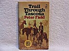 Trail Through Tascosa by Peter Field