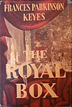 The Royal Box by Frances Parkinson Keyes