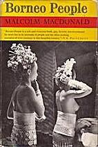 Borneo people by Malcolm MacDonald