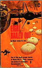Eight Bailed Out by James M. Inks