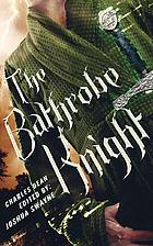 The Bathrobe Knight by Charles Dean