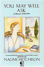 You May Well Ask: A Memoir, 1920-1940 by…