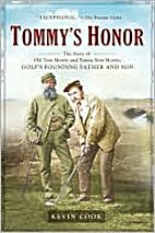 Tommy's Honor: The Story of Old Tom Morris…