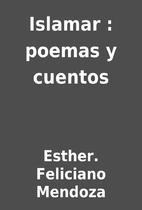 Islamar : poemas y cuentos by Esther.…