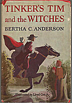 Tinker's Tim and the Witches by Bertha C.…