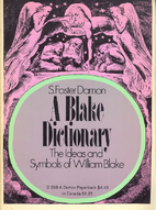 A Blake dictionary, the ideas and symbols of…