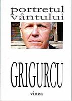portretul vântului by Gheorghe Grigurcu