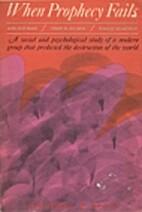 When Prophecy Fails by Leon Festinger