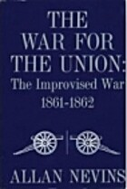 The War for the Union, Vol. 1: The…