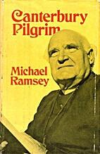 Canterbury pilgrim by Michael Ramsey