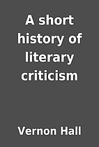A short history of literary criticism by…