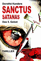 Sanctus Satanas - Das 5. Gebot: Thriller by…