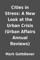 Cities in Stress: A New Look at the Urban…