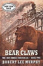 Bear Claws by Robert Lee Murphy