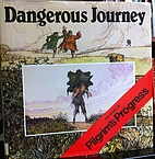 Dangerous Journey (The Story of Pilgrim's…