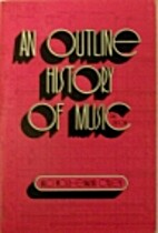 An outline history of music by Milo…