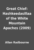 Great Chief: Hashkeedasillaa of the White…