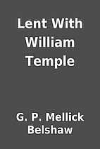 Lent With William Temple by G. P. Mellick…