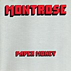 Paper Money [sound recording] by Montrose