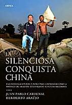 La silenciosa conquista china. Una…