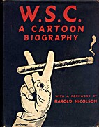 W.S.C. A Cartoon Biography by Fred Urquhart