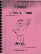Kakuss Utipatshimun Mashinaikan 1 by Louise…