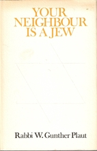 Your neighbour is a Jew by W. Gunther Plaut