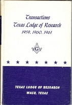 Transactions Texas Lodge of Research A. F. &…