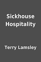 Sickhouse Hospitality by Terry Lamsley