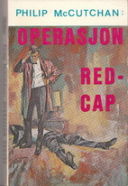 Operasjon Redcap (Redcap) by Philip…