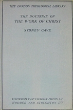 The Doctrine of the Work of Christ by Sydney…