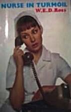Nurse in Turmoil by W. E. D. Ross