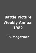 Battle Picture Weekly Annual 1982 by IPC…