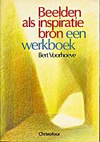 Beelden als inspiratiebron : een werkboek by…