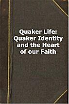 Quaker Life: Quaker Identity and the Heart…