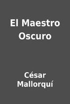 El Maestro Oscuro by César Mallorquí