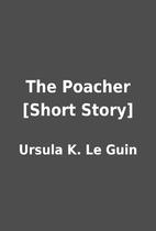 The Poacher [Short Story] by Ursula K. Le…