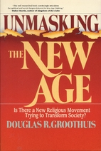 Unmasking the New Age by Douglas R.…