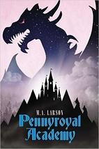 Pennyroyal Academy by M.A. Larson