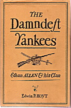The Damndest Yankees: Ethan Allen and His…