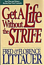 Get a Life Without the Strife by Fred…
