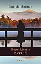 Hope Riverin kätilö by Patricia Harman