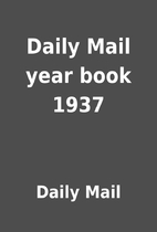 Daily Mail year book 1937 by Daily Mail