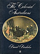 The Colonial Australians by David Denholm